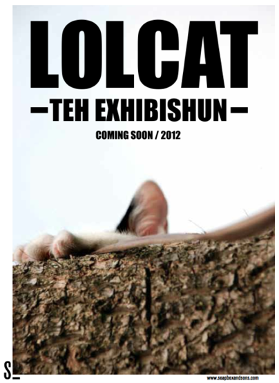 LOLCAT – TEH EXHIBISHUN: The feline internet meme sells out