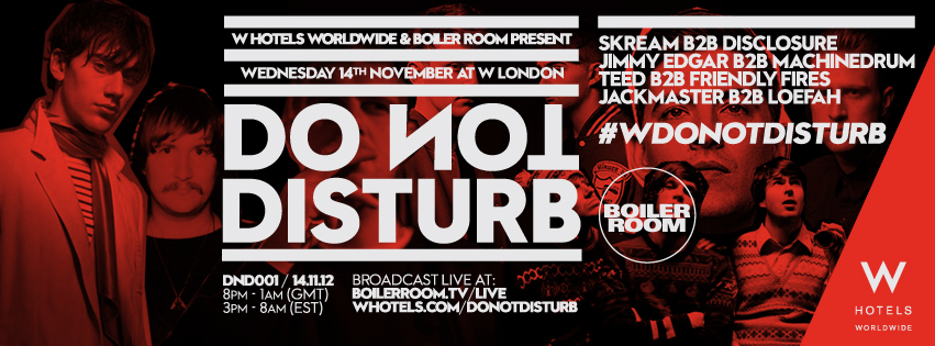 ULTIMATE PARTY:W Hotels Worldwide & Boiler Room present DO NOT DISTURB #WDONOTDISTURB