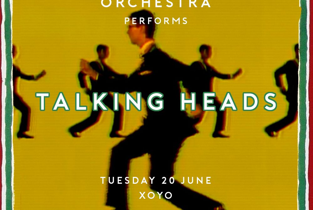 TALKING HEADS: Presented by The London Astrobeat Orchestra at XOYO, 20th June